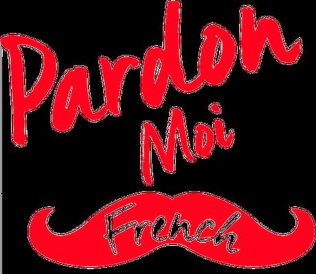 Pardon Moi French